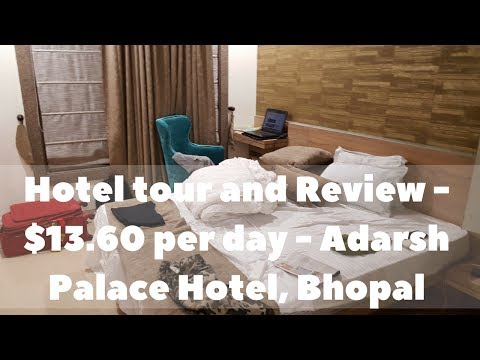 Hotel tour and Review - $13 60 per day - Adarsh Palace Hotel, Bhopal