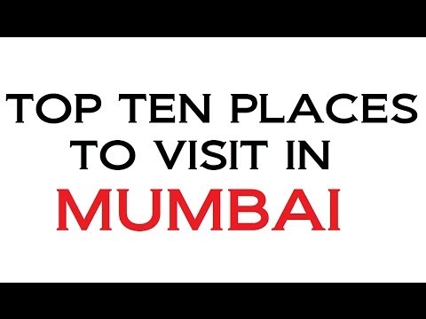 TOP TEN PLACES TO VISIT IN MUMBAI