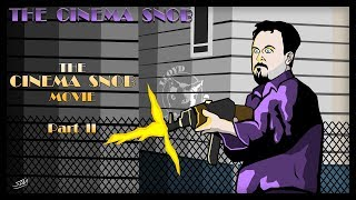 The Cinema Snob Movie (Part 2) - The Cinema Snob
