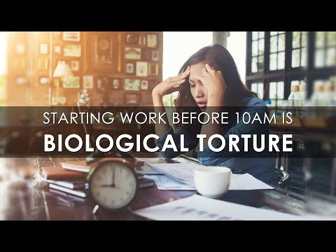 Starting work before 10AM is Biological Torture
