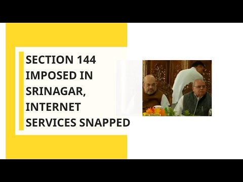 breaking:-section-144-imposed-in-srinagar,-internet-services-snapped