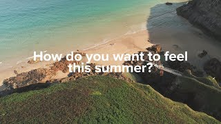 How do you want to feel this summer?