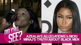 azealia banks accusations and nicki minaj s truth about black men   did y all see