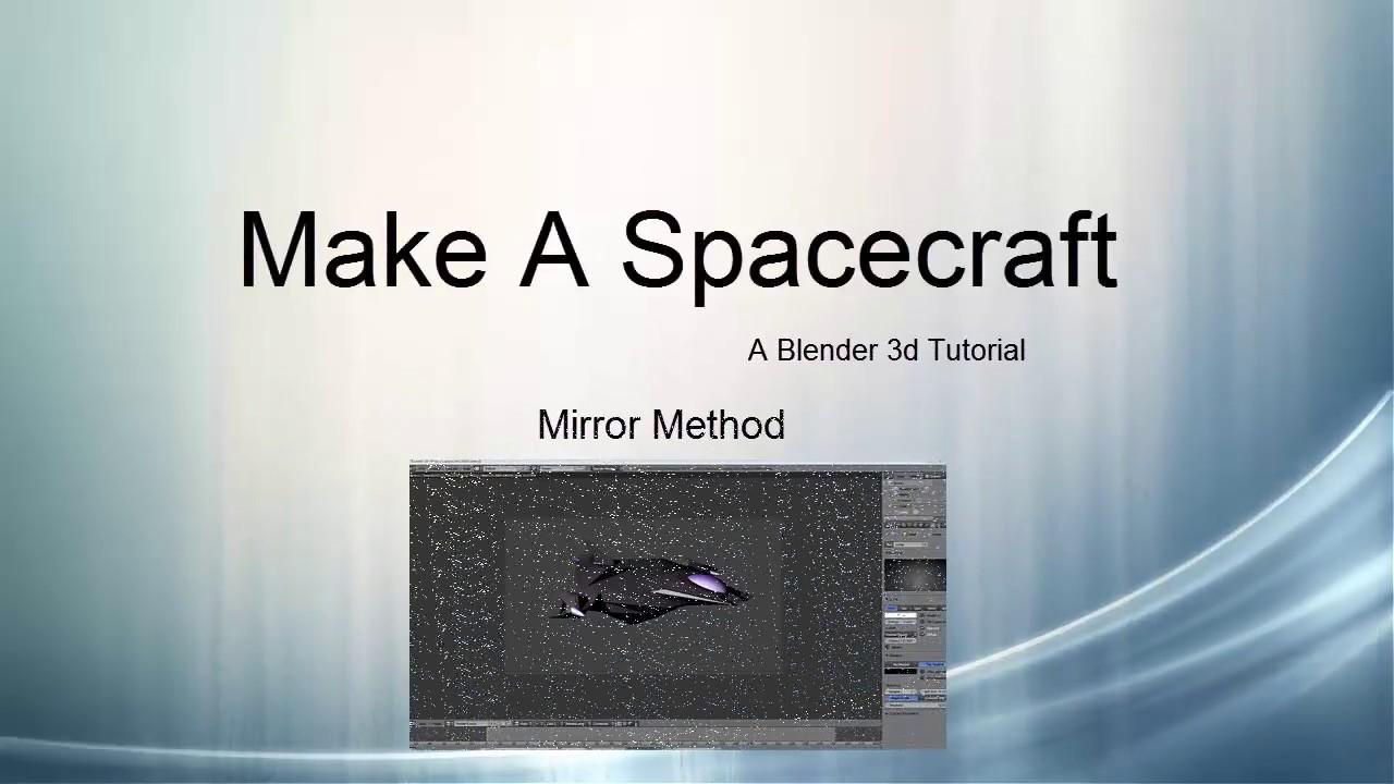 Make A Spacecraft - a Blender Tutorial (Mirror Method)