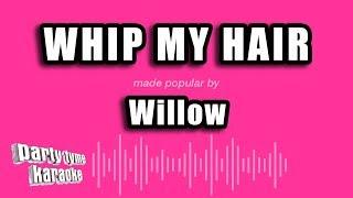 Willow - Whip My Hair (Karaoke Version)