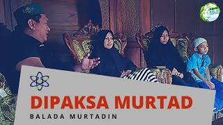 Video HALAQOH MURTADIN | Dipaksa Murtad download MP3, 3GP, MP4, WEBM, AVI, FLV September 2019