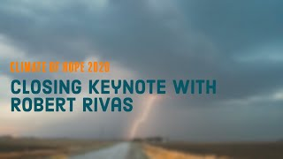 Climate of Hope 2020 - Closing Keynote with Robert Rivas