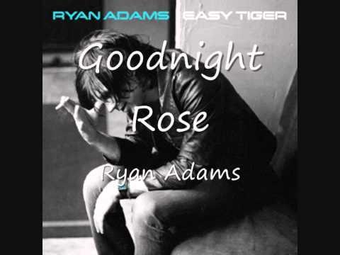 01 Goodnight Rose - Ryan Adams