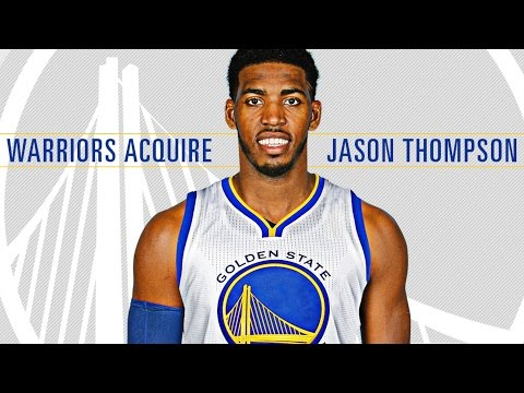 Warriors Acquire Jason Thompson