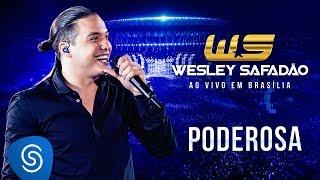 Baixar Wesley Safadão - Poderosa [DVD Ao vivo em Brasília]