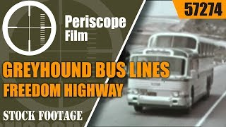 GREYHOUND BUS LINES  FREEDOM HIGHWAY  1950s SCENICRUISER PROMOTIONAL FILM 57274
