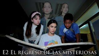 E2 EL REGRESO DE LAS HERMANAS MISTERIOSAS | TV Ana Emilia