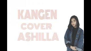 Kangen - Dewa 19   |  Cover by Ashilla Lirik vidio