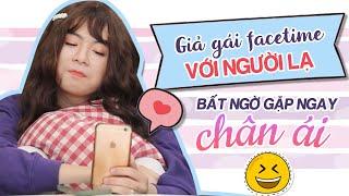 Chanh Lắc TV | Giả Gái Facetime Với Người Lạ Bất Ngờ Gặp Ngay Chân Ái