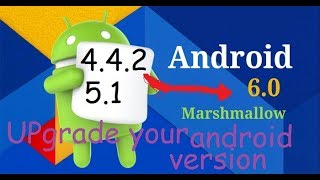 How to upgrade any android version in 6.0[ urdu /hindi]