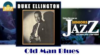Duke Ellington - Old Man Blues (HD) Officiel Seniors Jazz