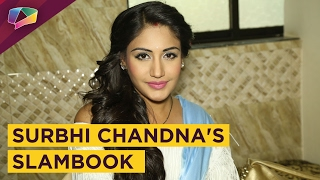 Surbhi Chandna Shares Her Slam Book Secrets With  Ndia Forums  EXCLUS VE