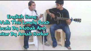 "English song "" I walk this lonely road""  vocals by sagar modak & Guitar by Arnab Sarkar.mp4"