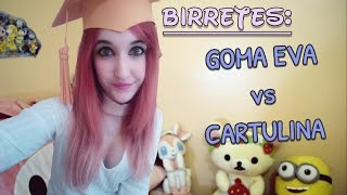 DIY, Birrete goma eva VS Birrete cartulina, ¿CUÁL ES MEJOR?