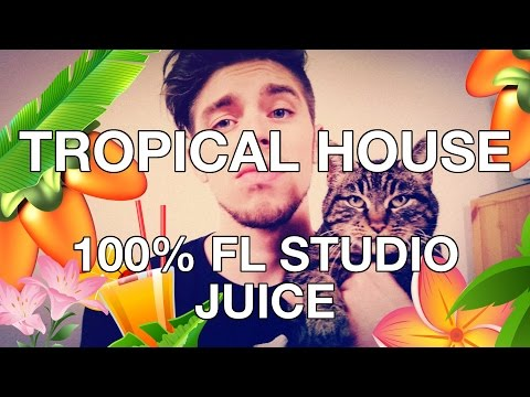 [TUTORIAL] Tropical House using ONLY FL Studio Plugins!
