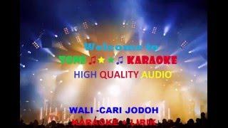KARAOKE ♫ Wali - Cari Jodoh (Tanpa vokal - Dangdut Version) HQ Audio Mp3
