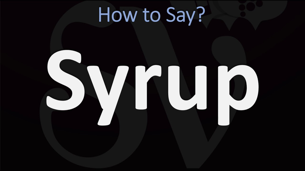 How to Pronounce Syrup? (CORRECTLY)