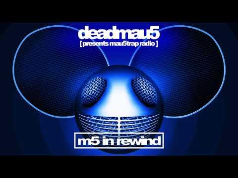 [deadmau5 pres. mau5trap radio] m5 in rewind 2018 mixtape Mp3