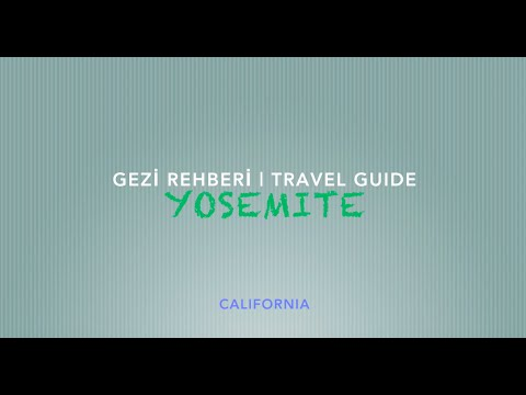 Yosemite National Park Travel Guide | Yosemite Ulusal Parkı