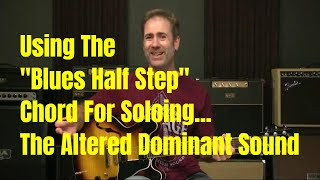 "Using The ""Blues Half Step"" In Your Soloing - The Altered Dominant Scale (Modern Blues Soloing)"