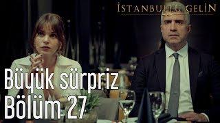 İstanbullu Gelin 27. Bölüm - Faruk