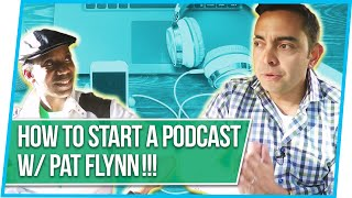 How to Start a Podcast in 2018! Best Podcasting Tips from from Pat Flynn