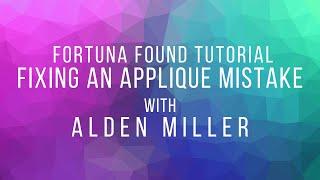 Fixing an Applique Mistake - Short Tutorial from Alden Miller