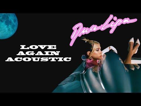 Dua Lipa - Love Again (Acoustic)