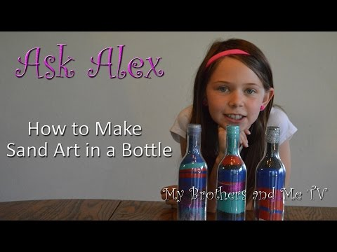 How to Make Sand Art in a Bottle - ASK ALEX