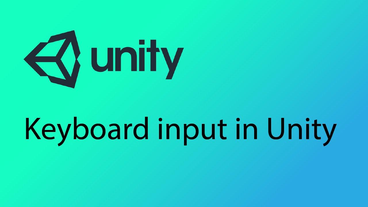 Unity Tutorial 19 - Keyboard Input