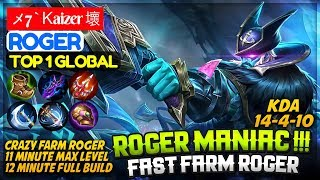 Roger Maniac !!! Fast Farm Roger [ Top 1 Global Roger ] メ7 ` Ꮶaizer 壞 Roger Mobile Legends Build