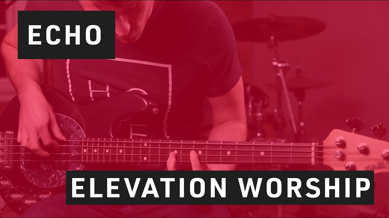 Echo // Bass Tutorial // Elevation Worship