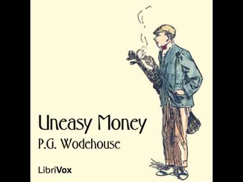 Uneasy Money by P. G. WODEHOUSE read by Tim Bulkeley   Full Audio Book
