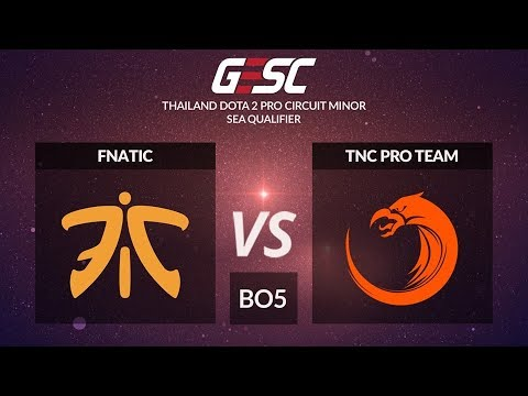 Fnatic vs TNC Predator (BO5) - GESC Thailand Minor - SEA Qualifier Final Day