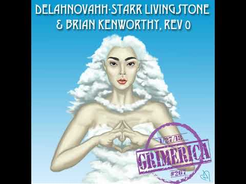 #267 - Grimerica Talks Radionic Clouds and the UFO Enigma with Delahnovahh-Starr & Brian Kenworthy