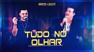 Marcos & Belutti - Tudo No Olhar (Presente)