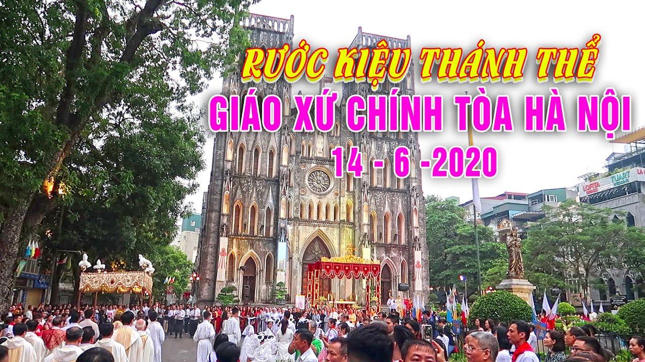 Long Trọng Rước Kiệu Thánh Thể Giáo Xứ Chính Tòa Hà Nội 14/6/2020.