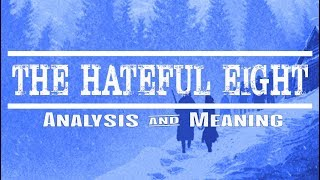 The Hateful Eight - Film Analysis & Meaning [HD]