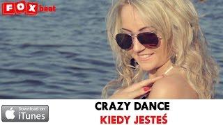 CRAZY DANCE - KIEDY JESTEŚ - OFFICIAL VIDEO 2014