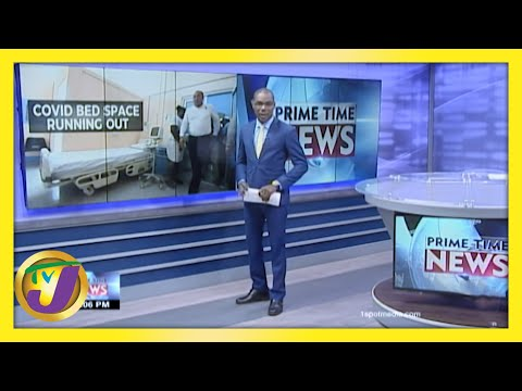 Covid-19 Bed Space Running out in Jamaica | TVJ News
