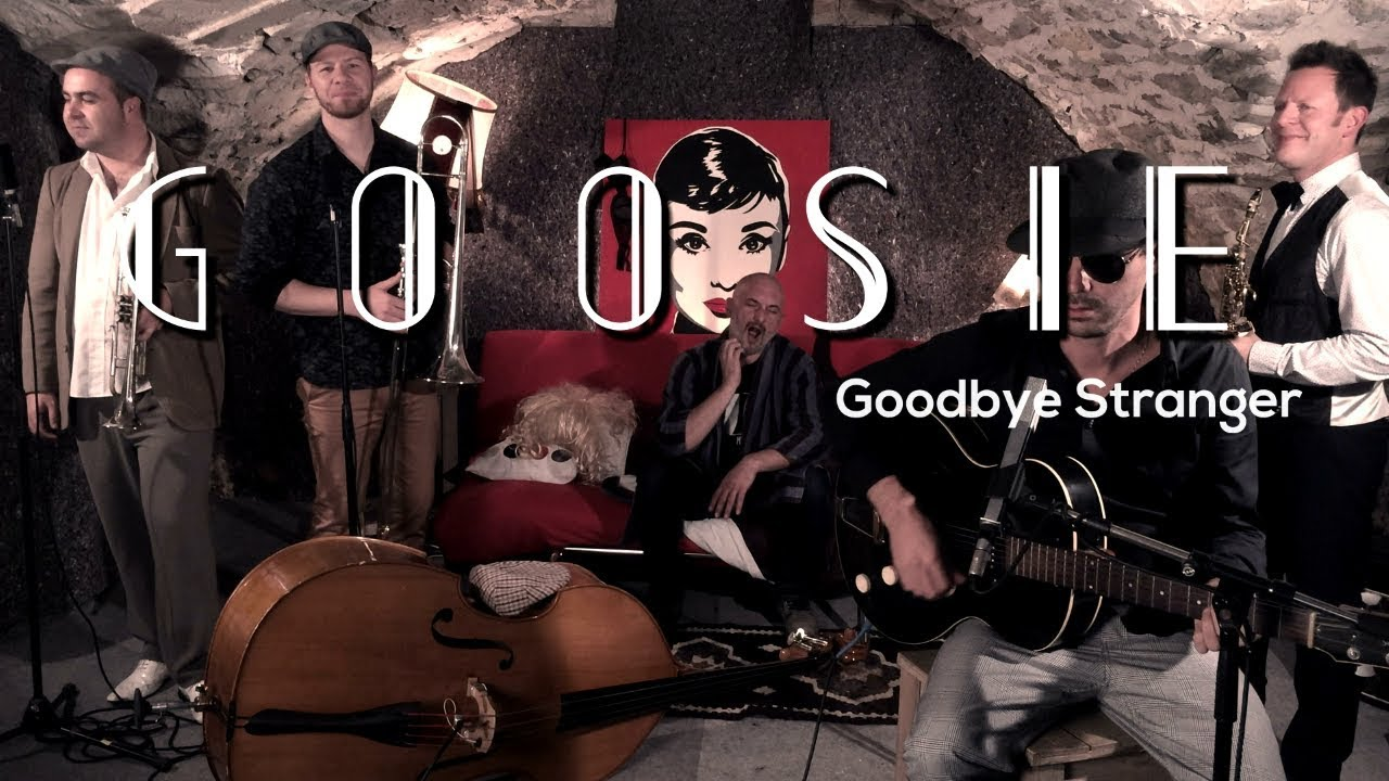 Goodbye Stranger - Goosie [Live Session #3] Supertramp Swing Cover