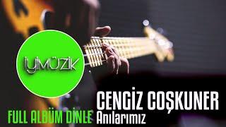 Cengiz Coşkuner - Düşler (Full Albüm Dinle)