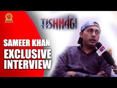 Sameer Khan Exclusive Interview - Tishnagi | Qais Tanvee, Aryan Vaid, Rajpal Yadav & Anushka CMI TV