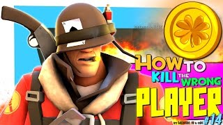 TF2: How to kill the wrong player #14 [Epic Win]