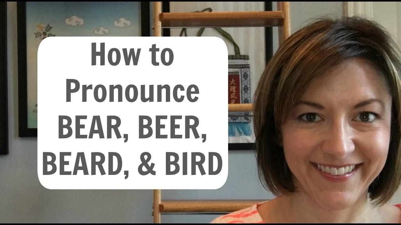 How to Pronounce BEAR 🐻 BEER 🍺 BEARD 🧔 BIRD 🦅 /bɛr, bɪr, bɪrd, bɝd/  English Pronunciation Lesson